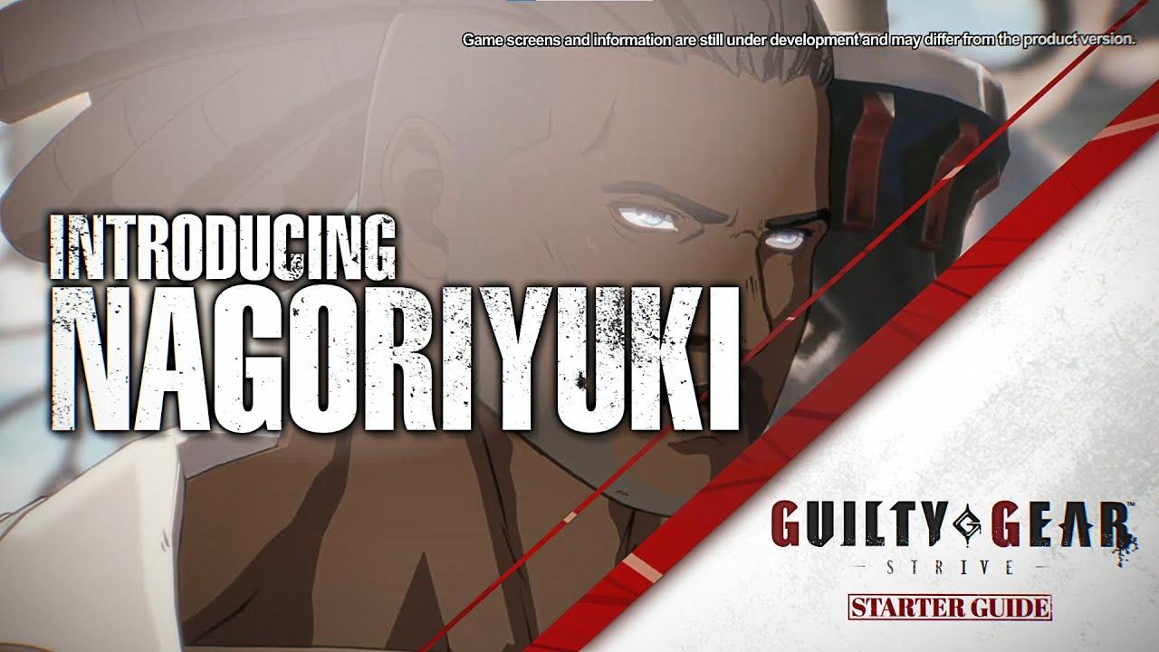 Nagoriyuki guide Guilty Gear : Strive