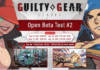 Guilty Gear Strive 2ème Beta-Test