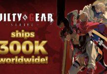 Guilty gear strive 300 000 copies vendues